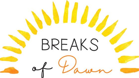 Breaks of Dawn